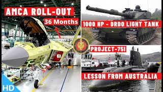 Indian Defence Updates : AMCA Roll-Out In 3 Yrs,DRDO Light Tank Engine,US Blocks T-129,P-75I Delay