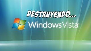 DESTRUYENDO... WINDOWS VISTA (DIRECTO COMPLETO)