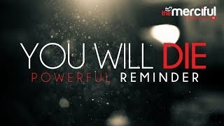 You Will Die - A Powerful Reminder