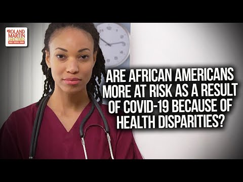 Are African Americans More At Risk As A Result Of COVID-19 Because Of Health Disparities?