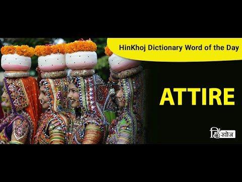 Meaning Of Attire In Hindi Hinkhoj Dictionary Youtube