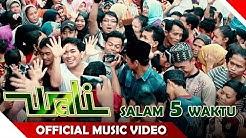 Wali Band - Salam 5 Waktu - Official Music Video - NAGASWARA  - Durasi: 4:53.