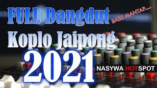 Full Dangdut Koplo Jaipong 2021 Bass Mantap Boy