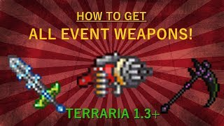 Terraria | HOW TO GET ALL EVENT WEAPONS!