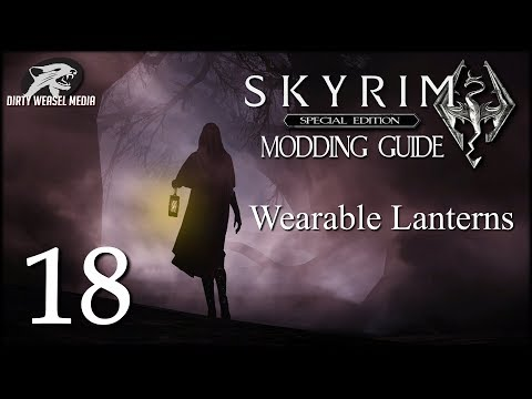 Wearable Lanterns Fix - Skyrim Special Edition Modding Guide Ep  18