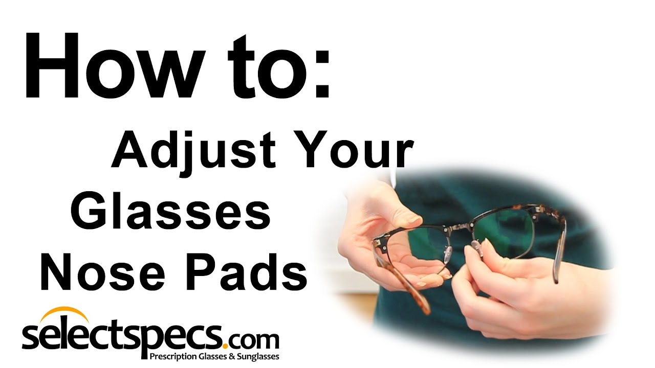 34c629e6b3e1 How to Adjust the Nose Pads on your Glasses - YouTube