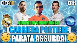 LA PARATA PIÙ ASSURDA DI SEMPRE!! INCREDIBILE!!   FIFA 18: CARRIERA PORTIERE NAPOLI #6 [By Giuse360]