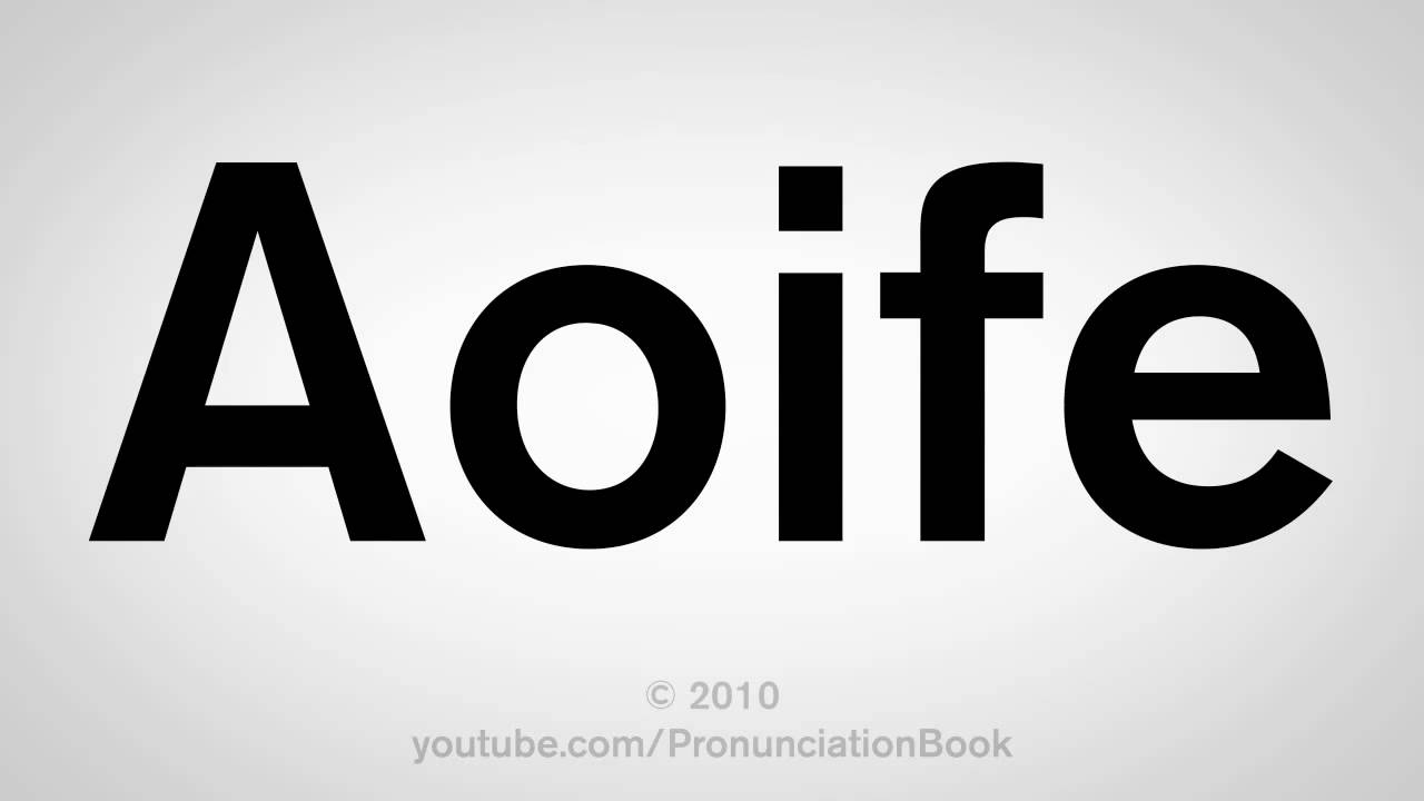 How To Pronounce Aoife