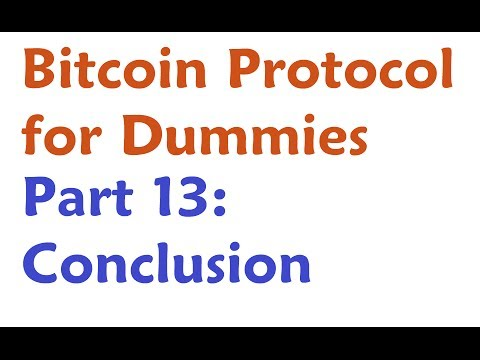 Bitcoin Protocol Tutorial - Conclusion of the Paper