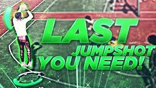 THE LAST JUMPSHOT YOU'LL EVER NEED TO EQUIP...