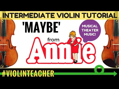 Intermediate Violin Tutorial - Maybe from Annie