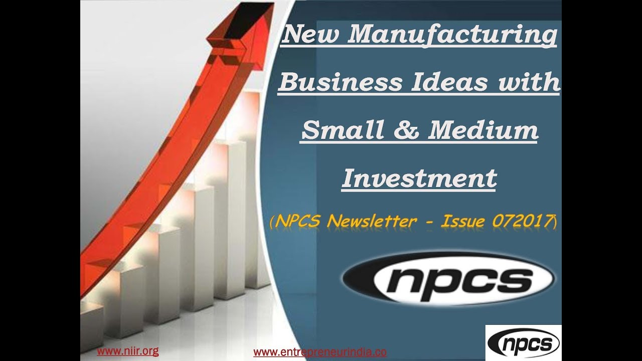 new manufacturing business ideas with small medium investment