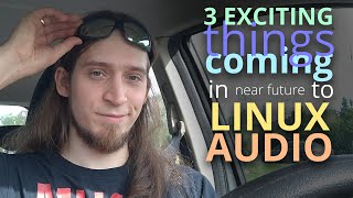 3 things in Linux Audio I'…