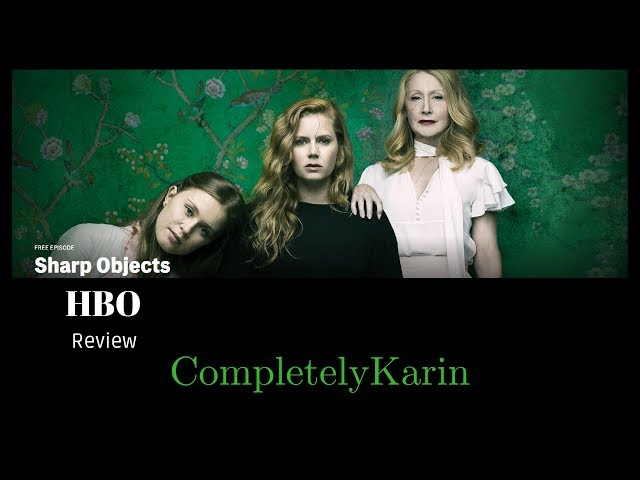 Sharp Objects HBO Review | CompletelyKarin
