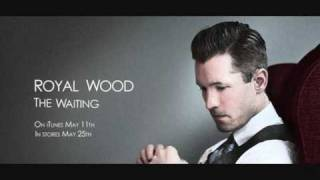 Watch Royal Wood Waiting video