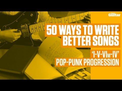 50 ways to write better songs - 'I-V-VIm-IV' pop-punk progression (TG240)