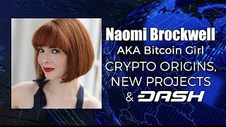 Bitcoin Girl - Naomi Brockwell on Crypto Origins, New Projects & DASH