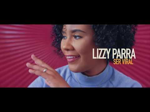 Lizzy Parra – Ser Viral