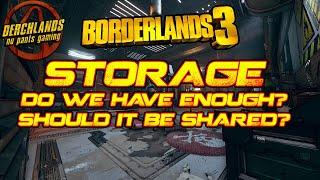Borderlands 3 Storage, Do we have Enough? Should it be Shared?