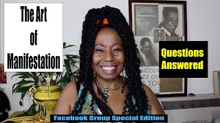 Questions Answered! The Art of Manifestation