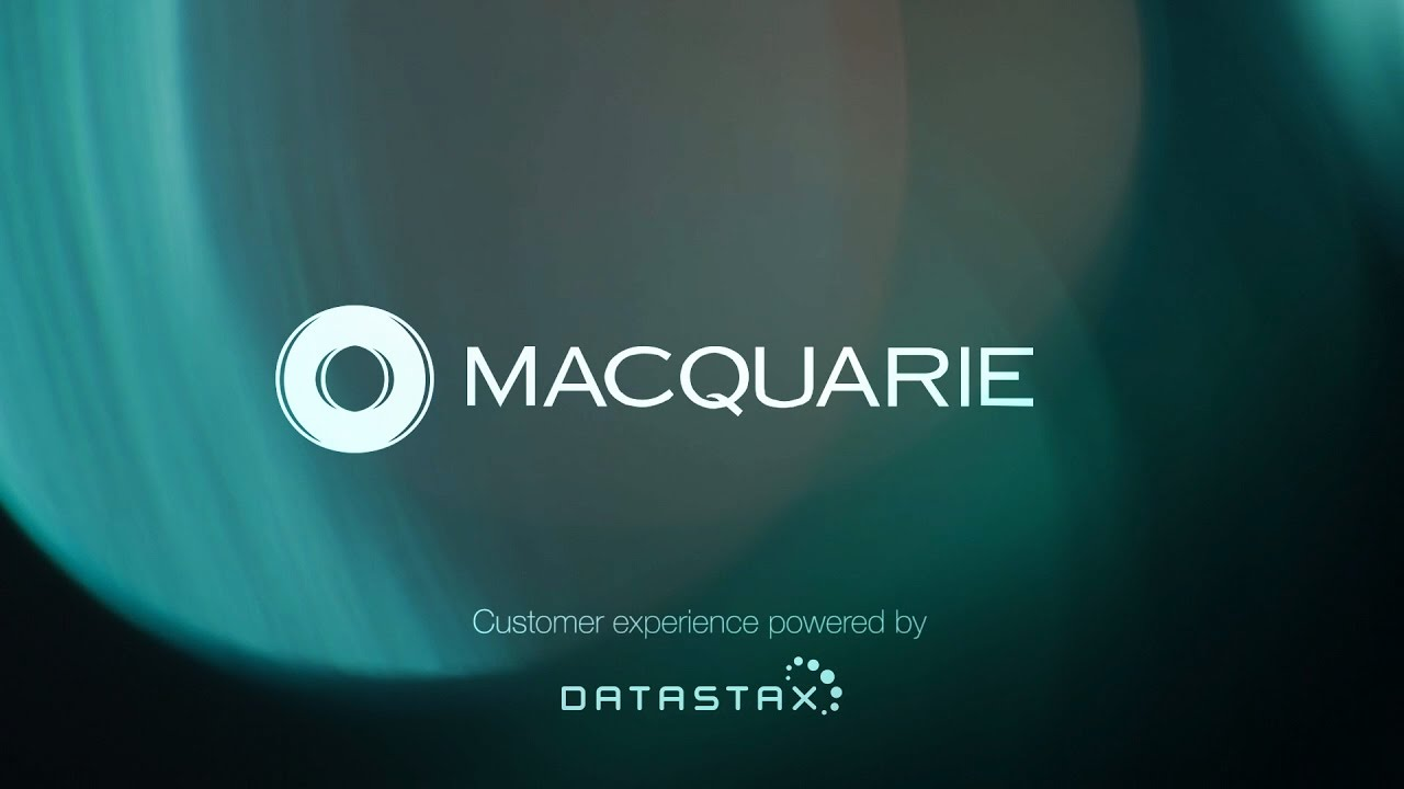 Macquarie | Customer Experience Application in Action (Powered by DataStax  Enterprise)