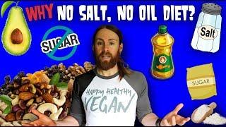 Why I'm On A Strict No OIL No SALT Vegan Diet