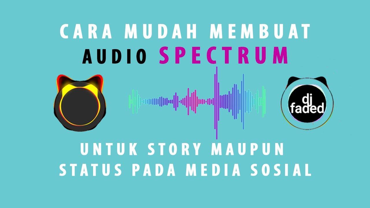 cara membuat audio video spectrum di Android untuk story status pada media sosial