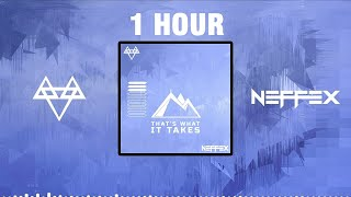 NEFFEX - THAT'S WHAT IT TAKES [1 HOUR]