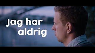 JAG HAR ALDRIG - Kortfilm