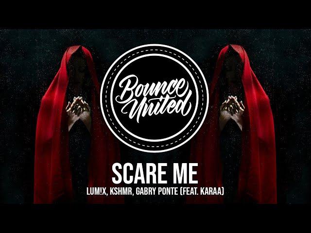 LUM!X, KSHMR, Gabry Ponte - Scare Me (feat. Karra)