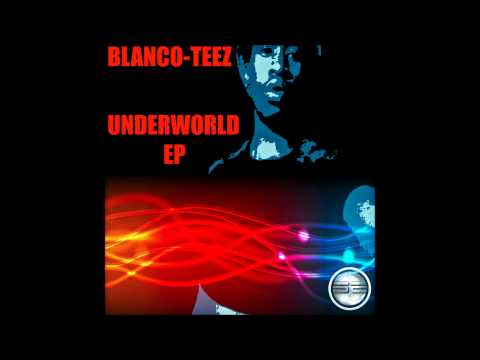 Blanco-Teez Underworld EP (Preview) Soulful Evolution Records