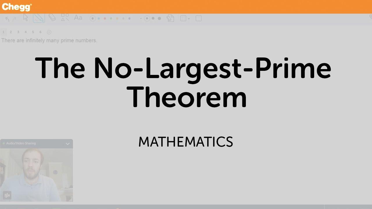 The No-Largest-Prime Theorem | Math | Chegg Tutors