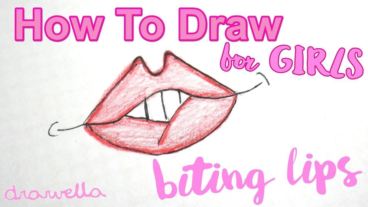 how to draw for girls by girls biting lips youtube