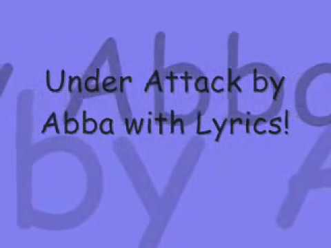 Under Attack By Abba With Lyrics