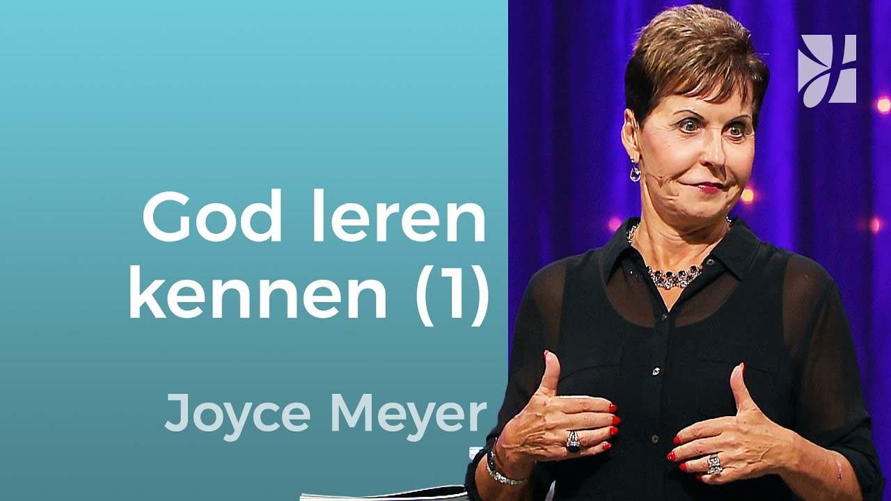 God met heel je hart leren kennen (1) – Joyce Meyer – God ontmoeten