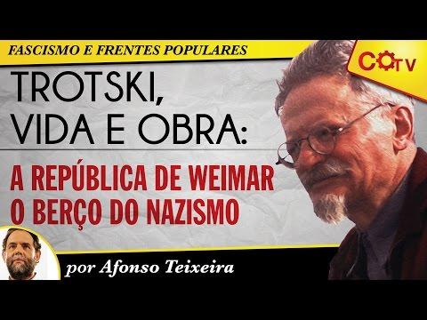 Trotski, vida e obra: A República de Weimar o berço do Nazismo | parte 1