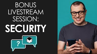 Bonus Livestream Session - Security