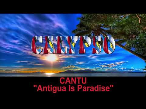 Cantu - Antigua Is Paradise (Antigua 2019 Calypso)