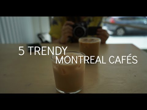 TOP 5 TRENDY MONTREAL CAFES