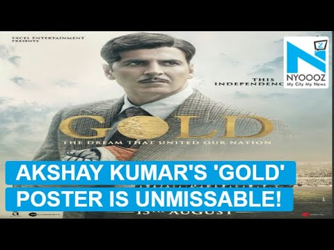 Akshay Kumar's 'Gold' new poster is unmissable