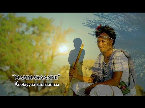 Keekiyyaa Badhaadhaa: Mammaraanne * NEW 2016 Oromo Music