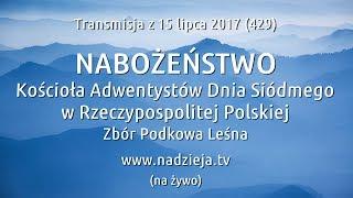 # 429 HD - Nabożeństwo Kościoła Adwentystów D.S. w RP - Podkowa Leśna - 15 lipca 2017