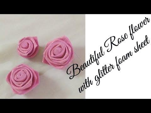 DIY/Easy and beautiful glitter foam sheet flowers/ glitter foam sheet Rose tutorial.