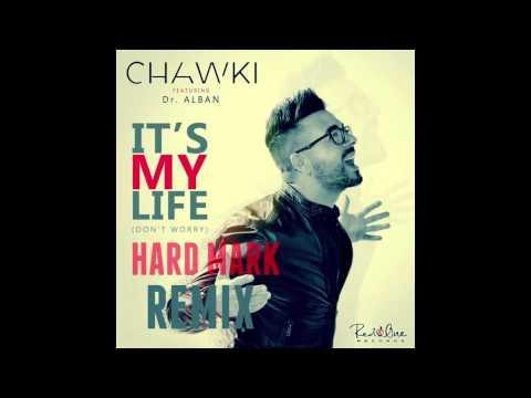Chawki - It's My Life Feat. Dr. Alban (Hard Mark Remix) 2015