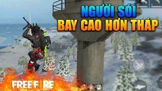 [Garena Free Fire] Người Sói Bay Cao Hơn Tháp | Sỹ Kẹo