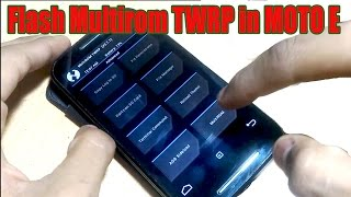 Flash Multirom TWRP Recovery in MOTO E (Ist Gen)