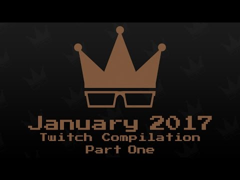January 2017 Twitch Compilation [1/2]