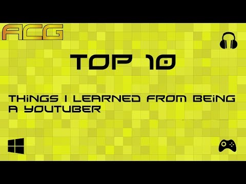 Top Ten Things I Have Learned From Being A Youtuber and Game