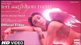 Teri Aankhon Mein - Darshan Raval, Neha Kakkar  Divya K, Bhushan K  Teri Aankho Me Full Video Song
