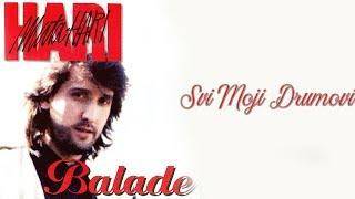 Hari Mata Hari - Svi moji drumovi - (Audio 1997) HD